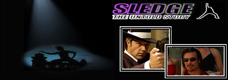 Sledge: The Untold Story (a.k.a. Confessions of An Action Star) Banner